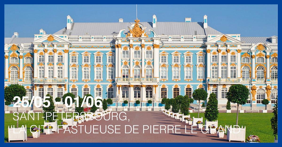 SAINT-PETERSBOURG, LA CITE FASTUEUSE DE PIERRE LE GRAND