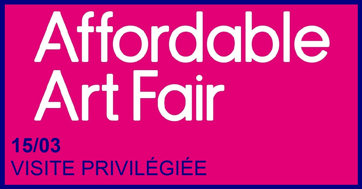 AFFORDABLE ART FAIR : VISITE VIP