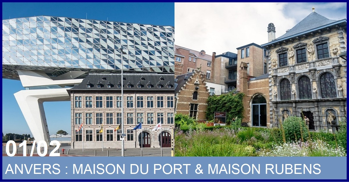 JOURNEE A ANVERS : MAISON DU PORT & MAISON RUBENS
