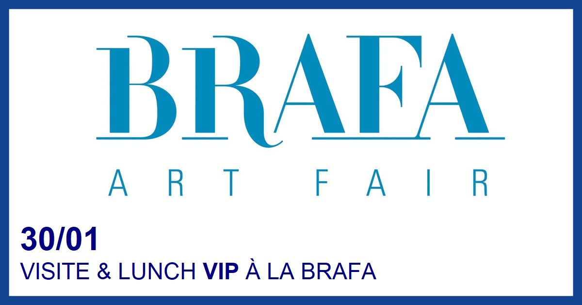 BRAFA ART FAIR : VISITE VIP & LUNCH