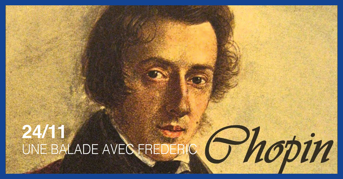 UNE BALADE AVEC FREDERIC CHOPIN