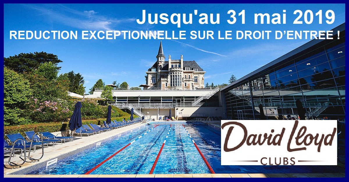 DAVID LLOYD CLUB : REDUCTION EXCEPTIONNELLE SUR LE DROIT D'ENTREE !!!