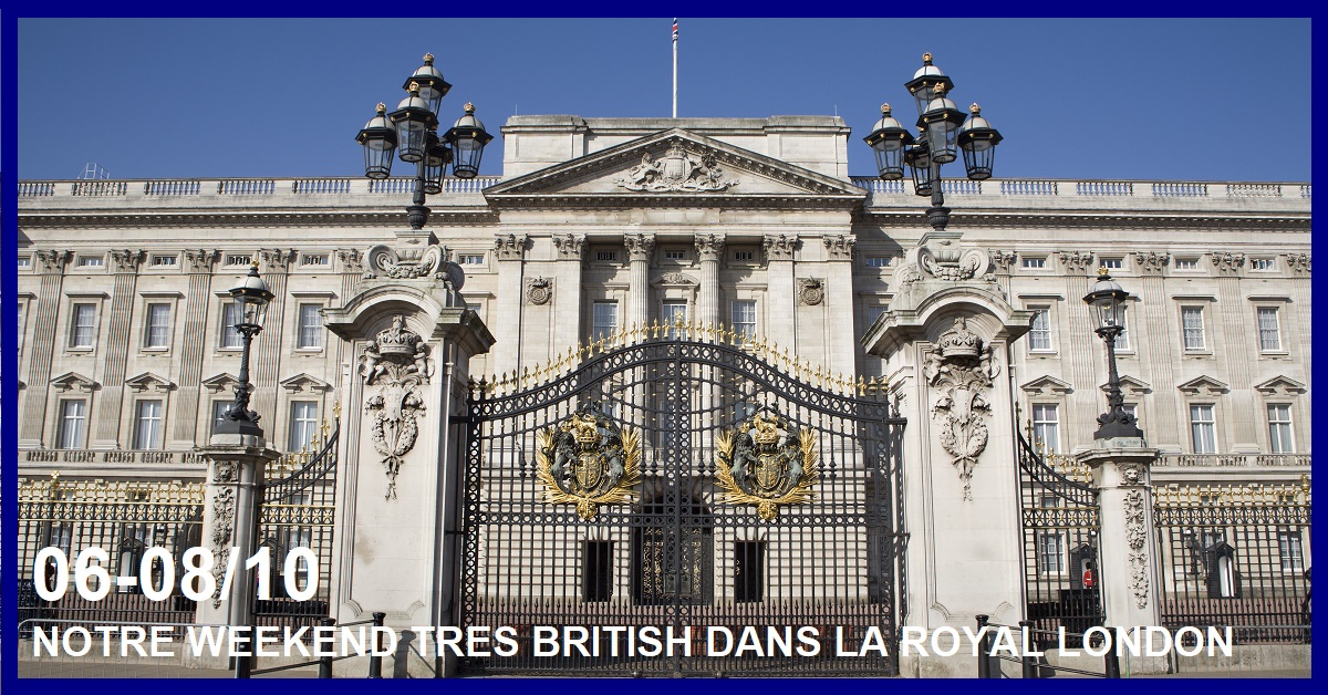 NOTRE WEEKEND TRES BRITISH DANS LA ROYAL LONDON