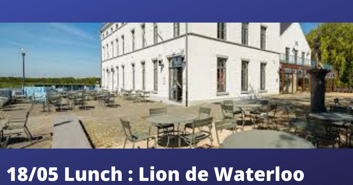 REPORTE date TBC : WATERLOO : LUNCH BUTTE DU LION : LE WELLIGNTON