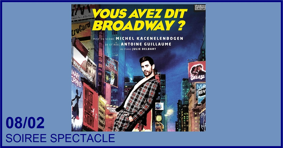SPECTACLE MUSICAL : VOUS AVEZ DIT BROADWAY ?