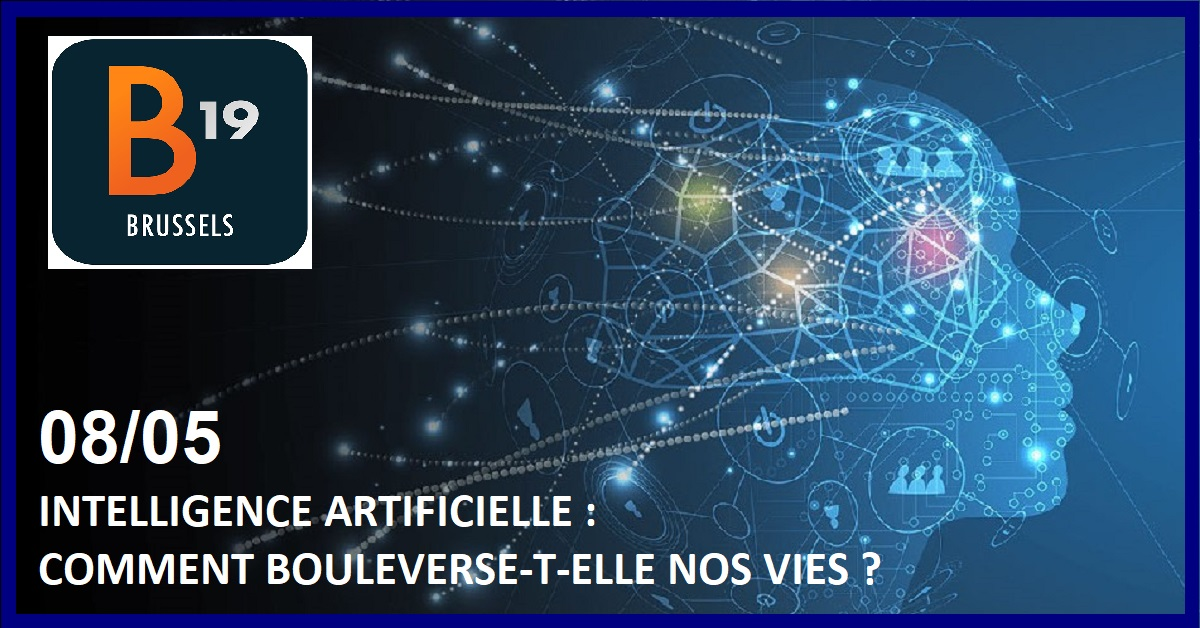 INTELLIGENCE ARTIFICIELLE : COMMENT BOULEVERSE-T-ELLE NOS VIES ?
