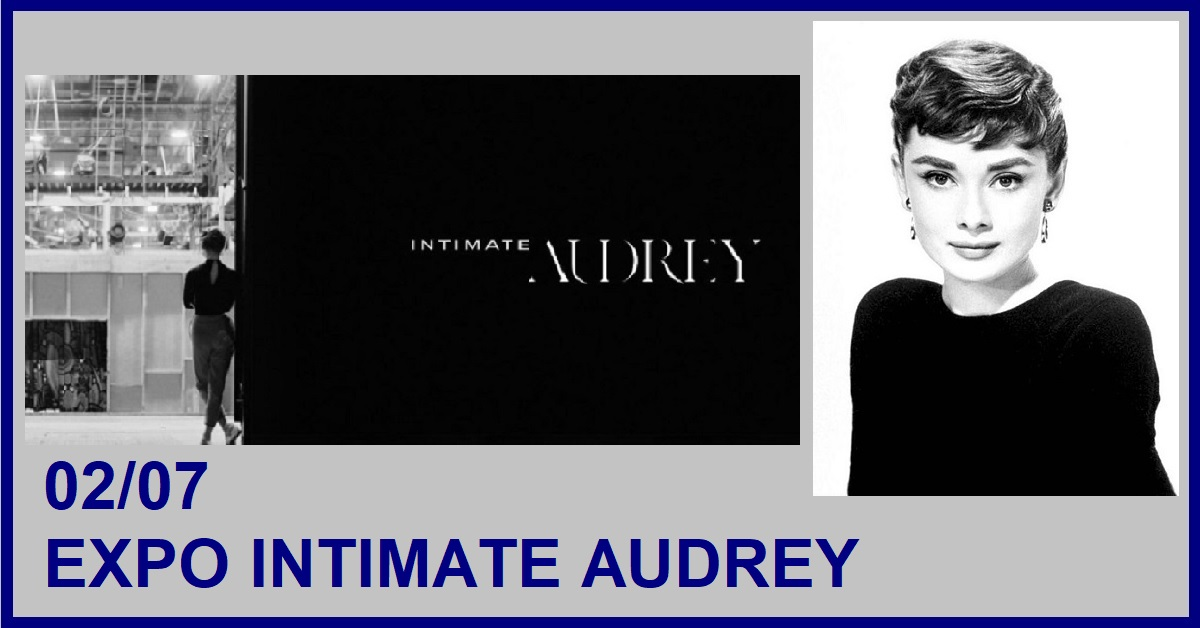 EXPO : INTIMATE AUDREY