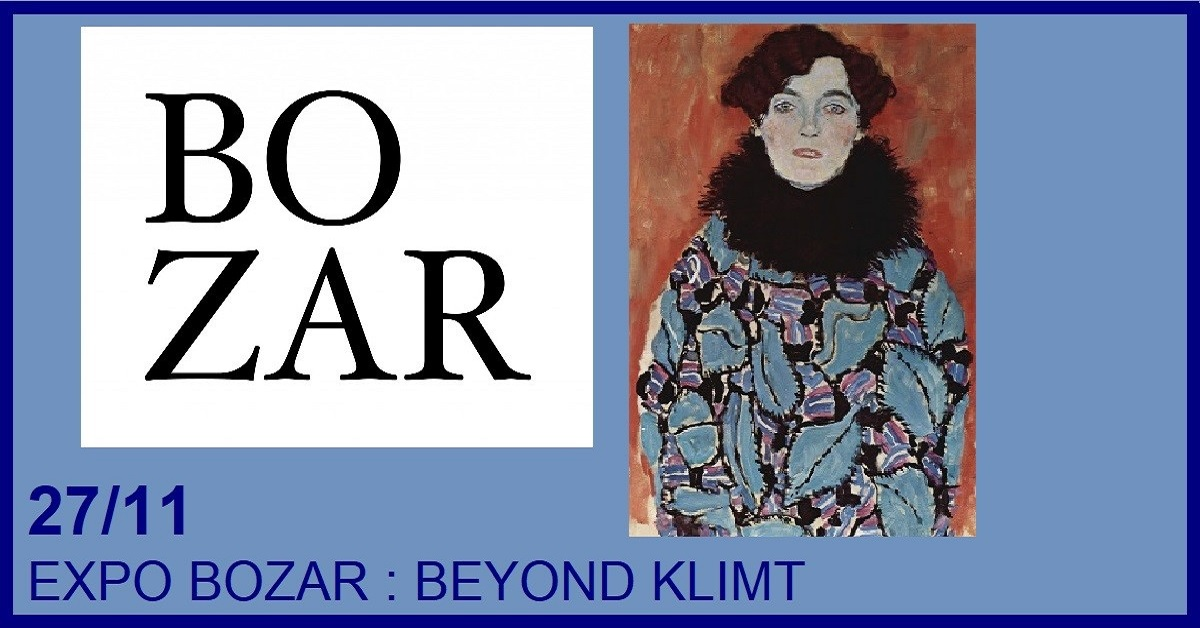 EXPO BOZAR : BEYOND KLIMT, NEW HORIZONS IN CENTRAL EUROPE, 1914-1938
