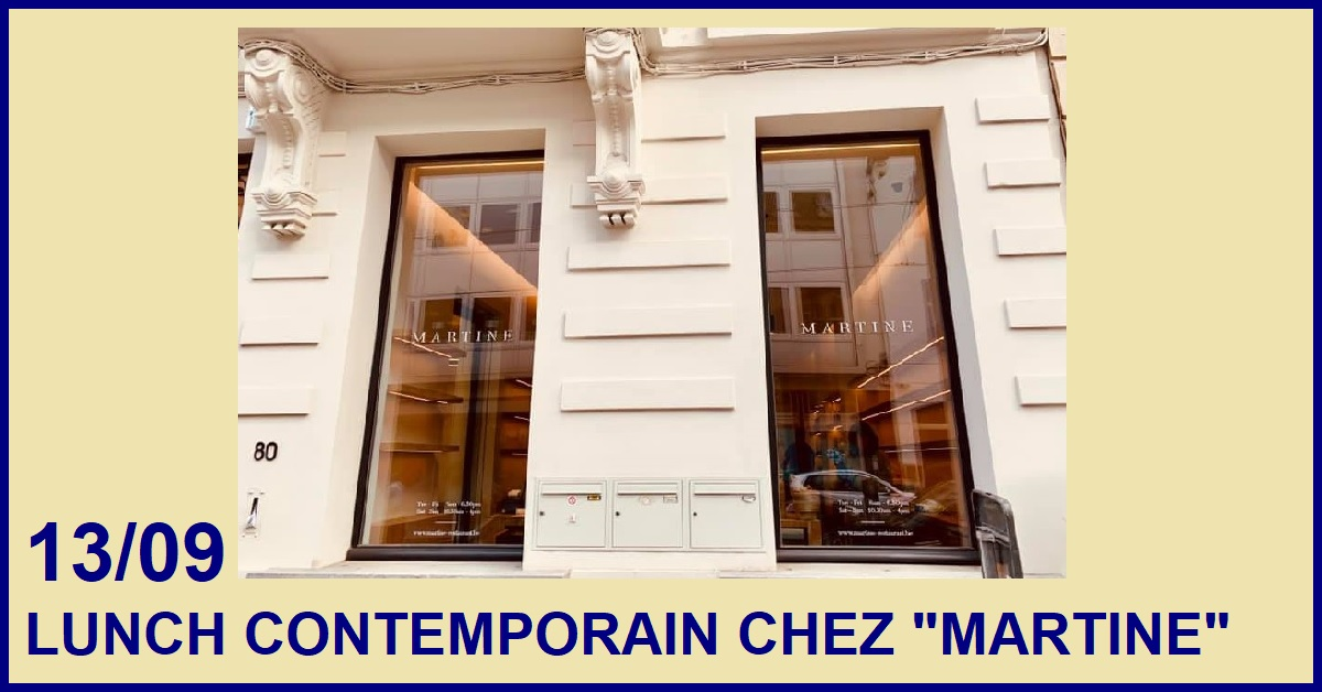 "LUNCH CONTEMPORAIN CHEZ ""MARTINE"""