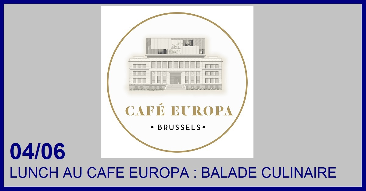 LUNCH AU CAFE EUROPA : BALADE CULINAIRE