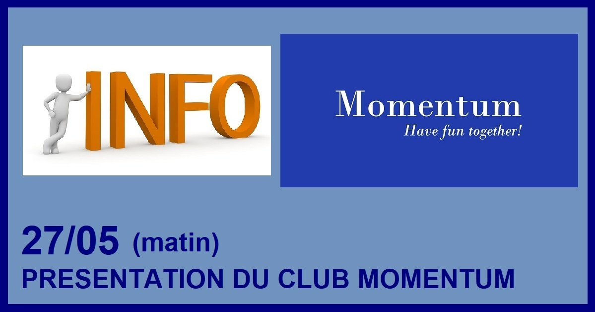 SESSION D'INFORMATION SUR LE CLUB MOMENTUM (matin)