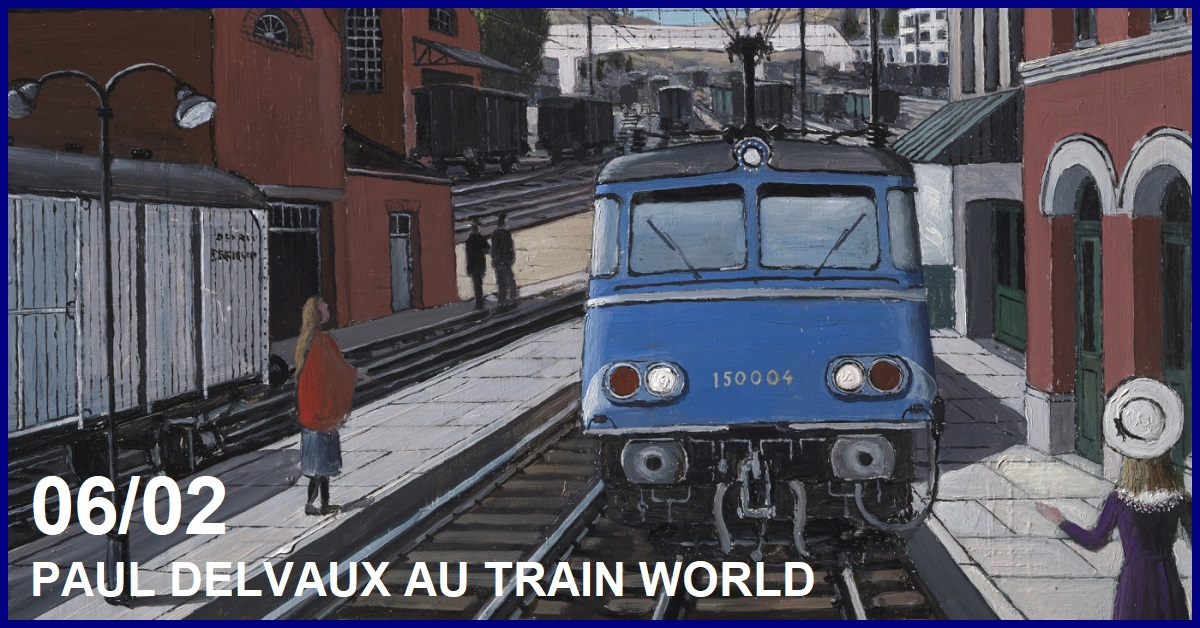 PAUL DELVAUX AU TRAIN WORLD