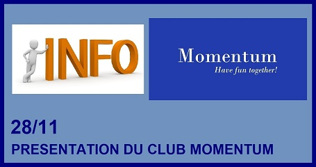 28 NOVEMBRE --- SESSION D'INFORMATION SUR LE CLUB MOMENTUM